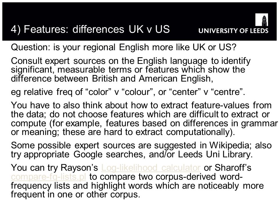 4) Features: differences UK v US Question: is your regional English more like UK or US.
