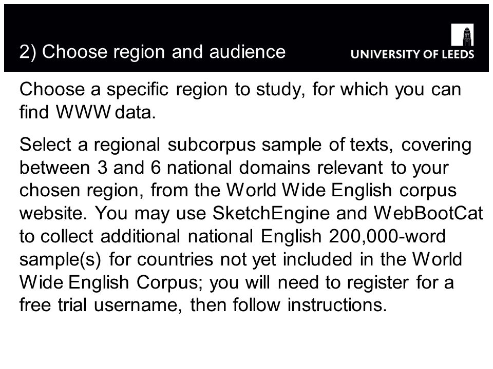 2) Choose region and audience Choose a specific region to study, for which you can find WWW data.
