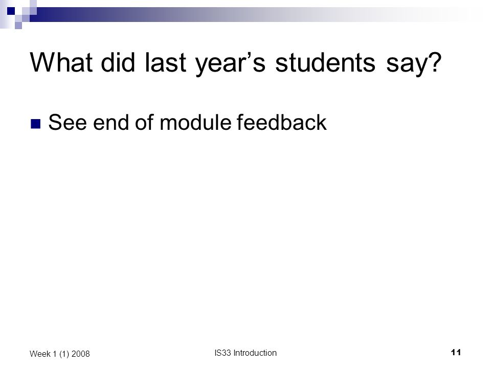 IS33 Introduction11 Week 1 (1) 2008 What did last years students say See end of module feedback