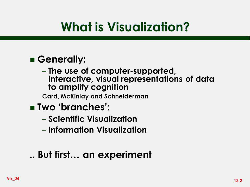 13.2 Vis_04 What is Visualization.