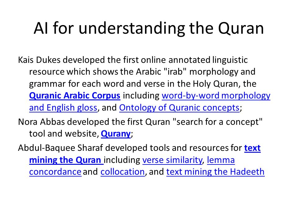 AI for understanding the Quran Kais Dukes developed the first online annotated linguistic resource which shows the Arabic