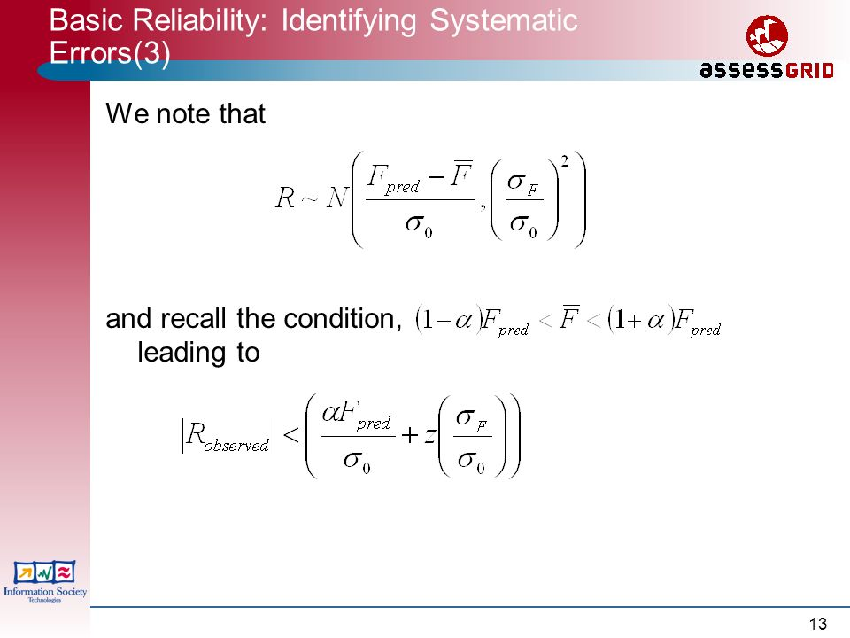 13 Basic Reliability: Identifying Systematic Errors(3) We note that and recall the condition, leading to