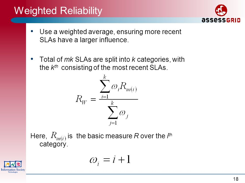 18 Weighted Reliability Use a weighted average, ensuring more recent SLAs have a larger influence.