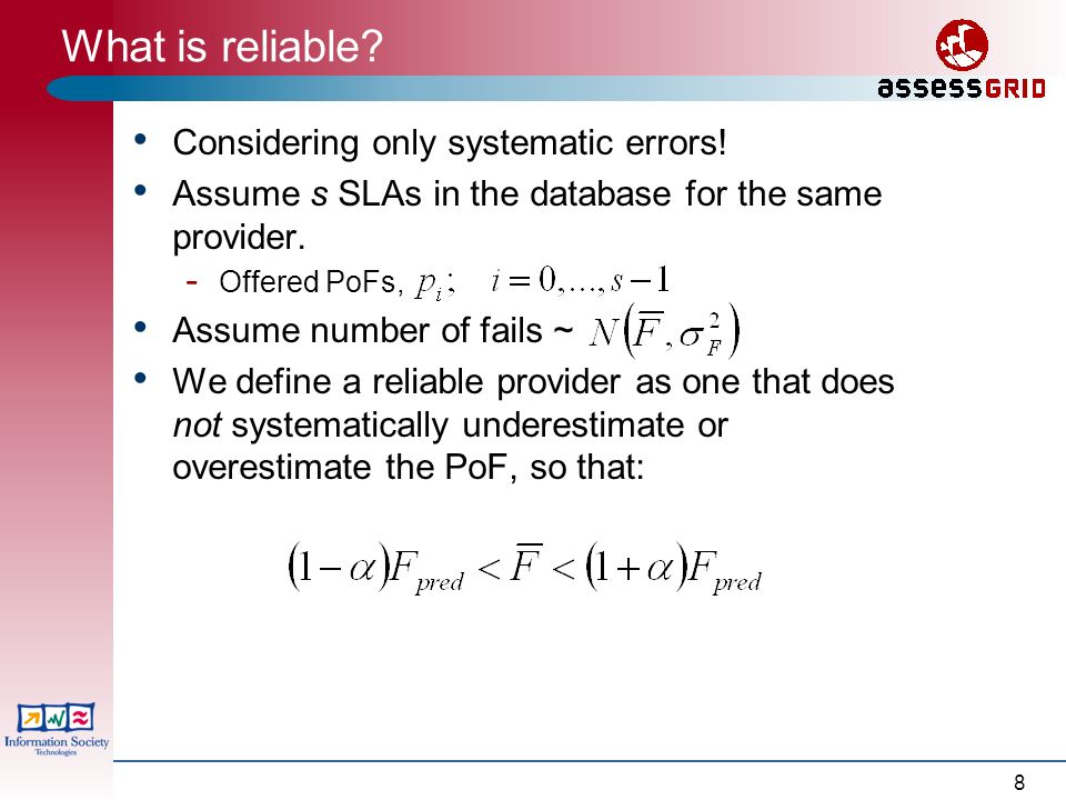 8 What is reliable. Considering only systematic errors.