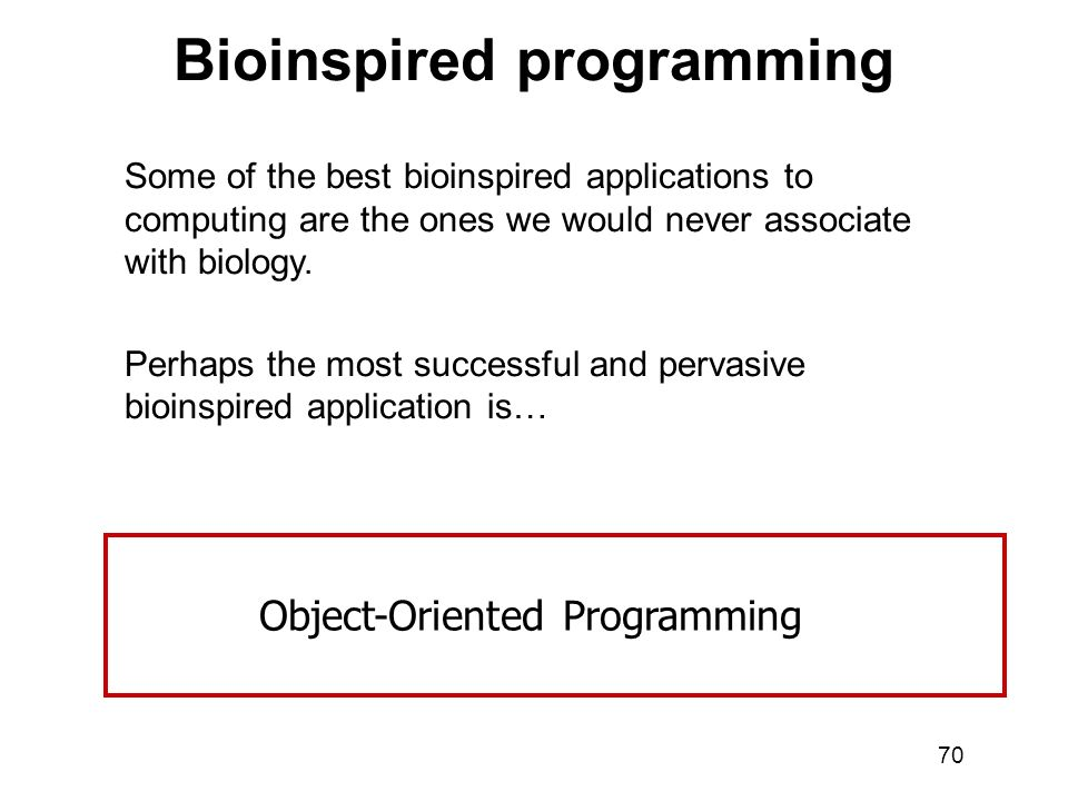 69 Biological computation Artificial Intelligence Bio-inspired computing or What is BIC and what does it want to achieve?