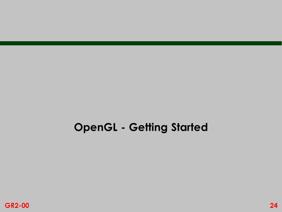24GR2-00 OpenGL - Getting Started