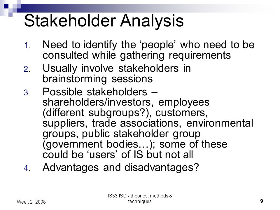 IS33 ISD - theories, methods & techniques9 Week 2 2008 Stakeholder Analysis 1.