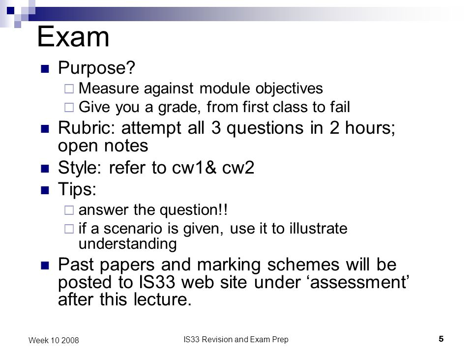 IS33 Revision and Exam Prep5 Week 10 2008 Exam Purpose.