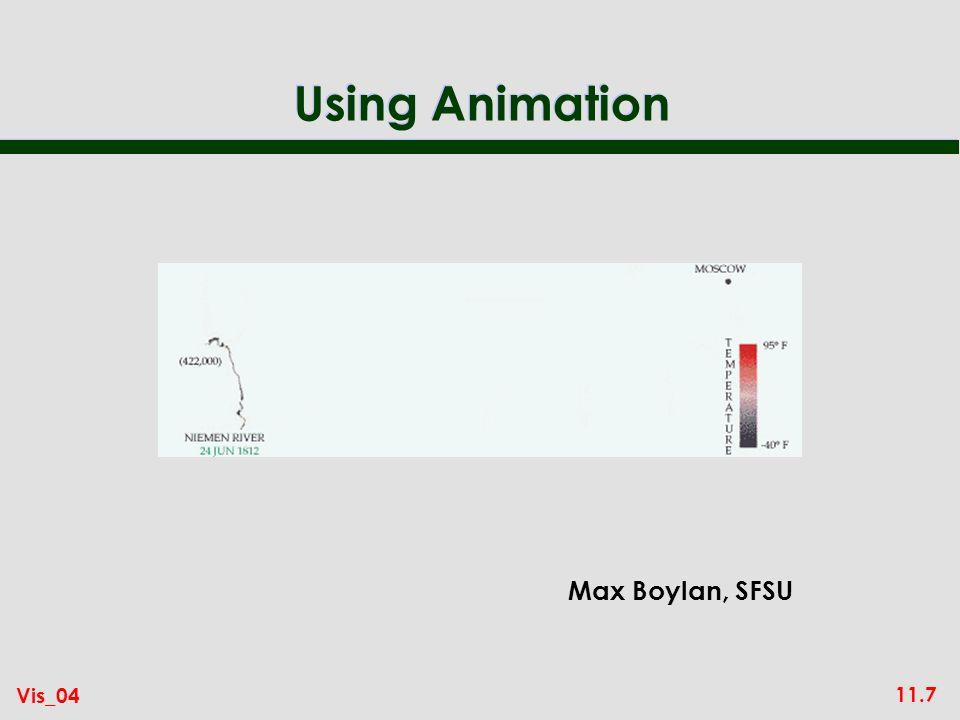 11.7 Vis_04 Using Animation Max Boylan, SFSU