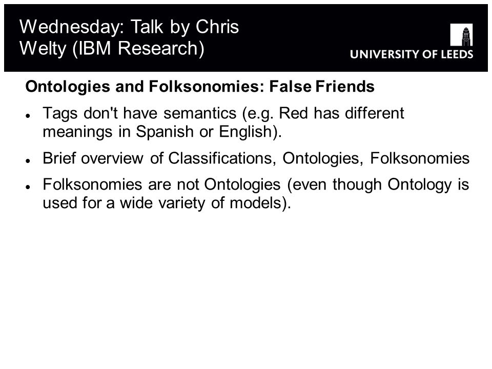 Ontologies and Folksonomies: False Friends Tags don t have semantics (e.g.