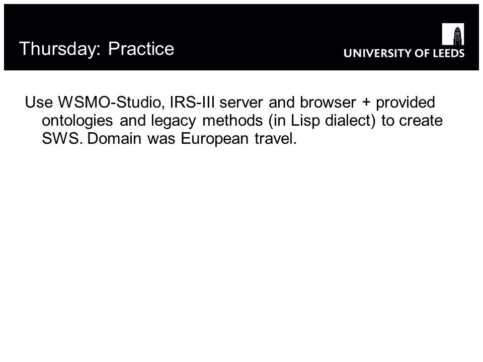 Use WSMO-Studio, IRS-III server and browser + provided ontologies and legacy methods (in Lisp dialect) to create SWS.