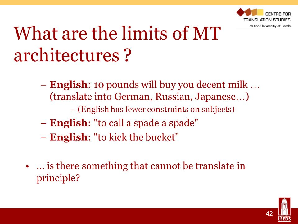 42 What are the limits of MT architectures .
