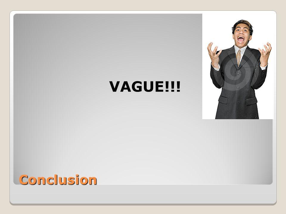 Conclusion VAGUE!!!