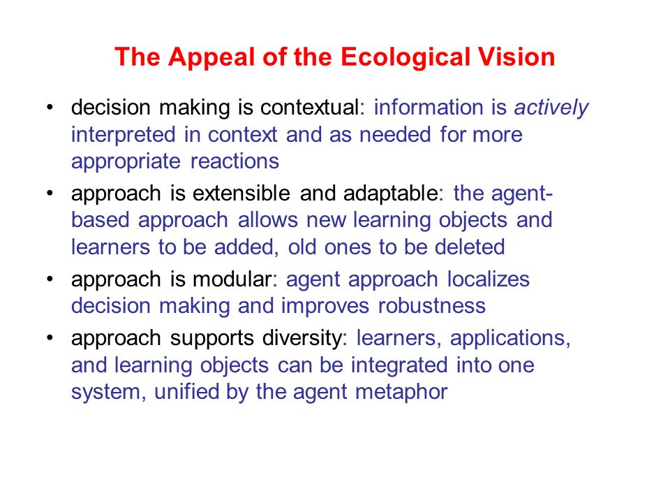 The Appeal of the Ecological Vision learning objects are activated: they are not passive, but take on responsibilities for their use in support of lea