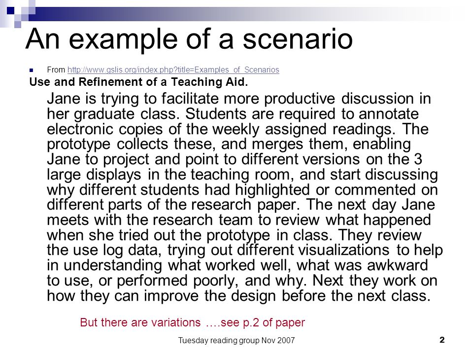 Tuesday reading group Nov 20072 An example of a scenario From http://www.gslis.org/index.php?title=Examples_of_Scenarioshttp://www.gslis.org/index.php?title=Examples_of_Scenarios Use and Refinement of a Teaching Aid.