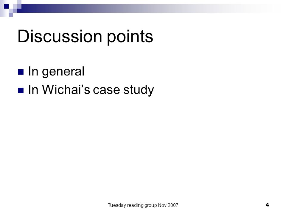 Tuesday reading group Nov 20074 Discussion points In general In Wichais case study