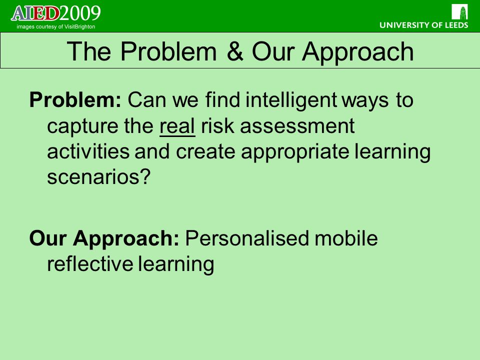 Problem: Can we find intelligent ways to capture the real risk assessment activities and create appropriate learning scenarios.
