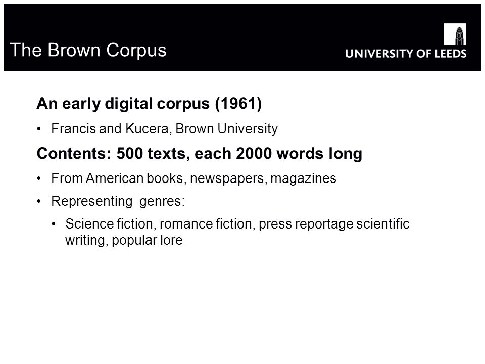 Modified from Diane Litman's version of Steve Bird's notes 13 The Brown Corpus An early digital corpus (1961) Francis and Kucera, Brown University Con