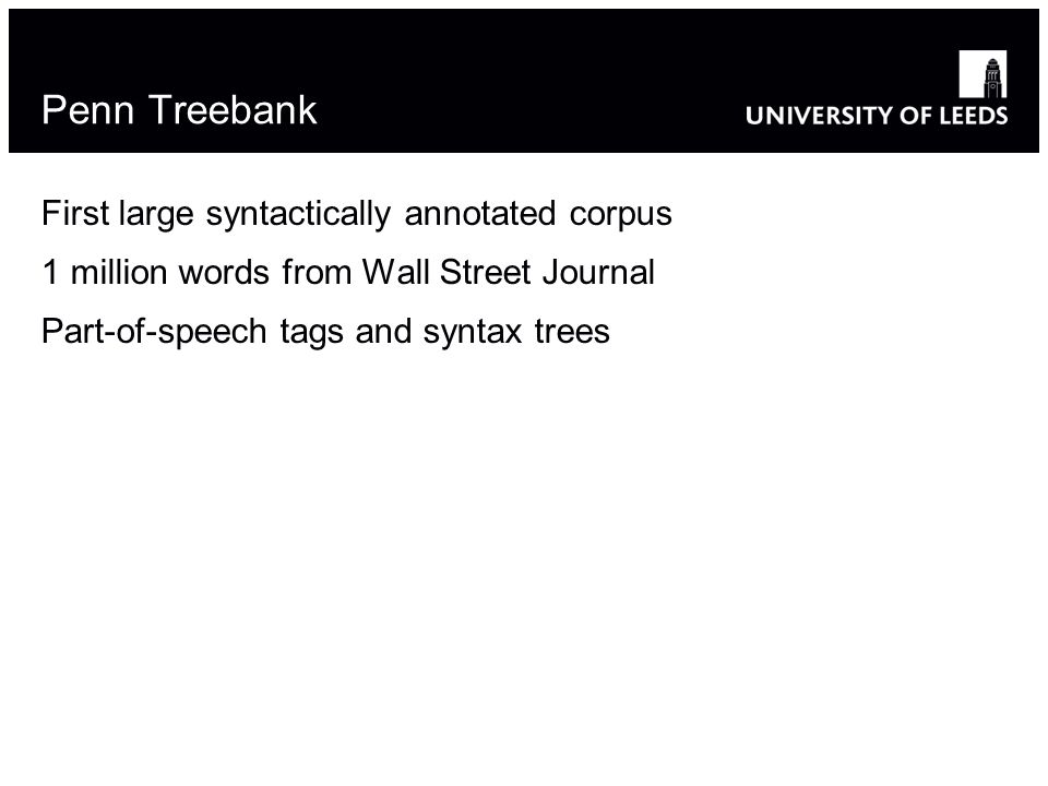 Modified from Diane Litman's version of Steve Bird's notes 16 Penn Treebank First large syntactically annotated corpus 1 million words from Wall Stree