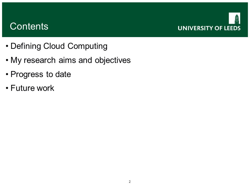 2 Contents Defining Cloud Computing My research aims and objectives Progress to date Future work