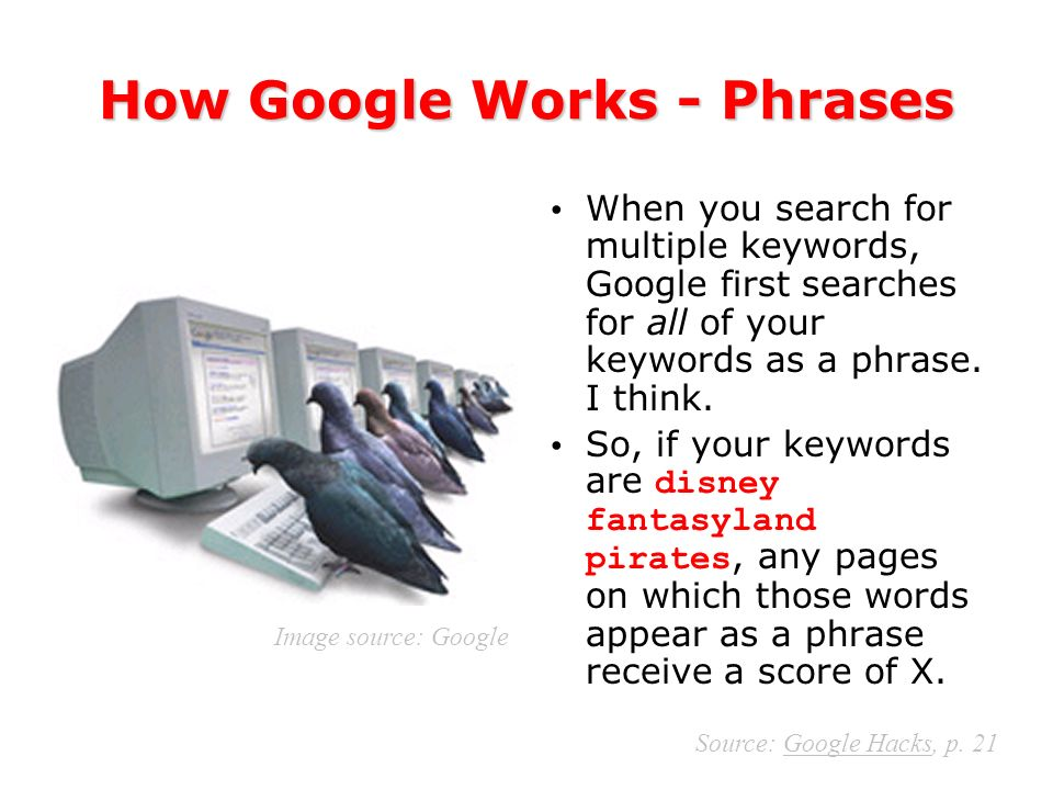 How Google Works - Adjacency Google then measures the adjacency between your keywords and gives those pages a score of Y.