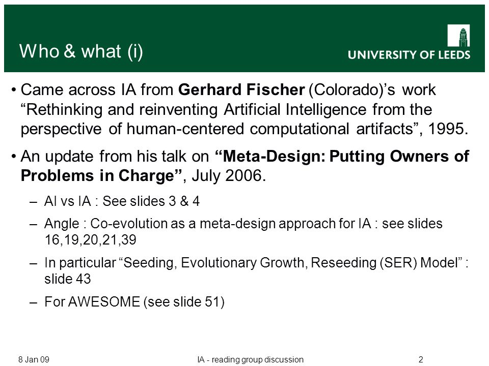Who & what (i) Came across IA from Gerhard Fischer (Colorado)s work Rethinking and reinventing Artificial Intelligence from the perspective of human-c