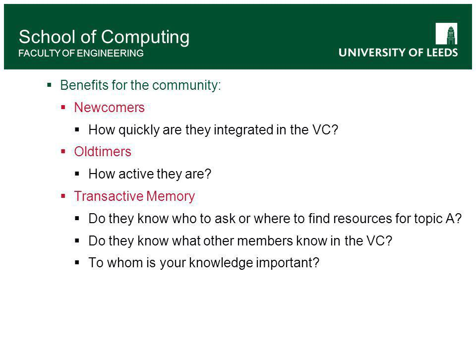 Benefits for the community: Newcomers How quickly are they integrated in the VC.