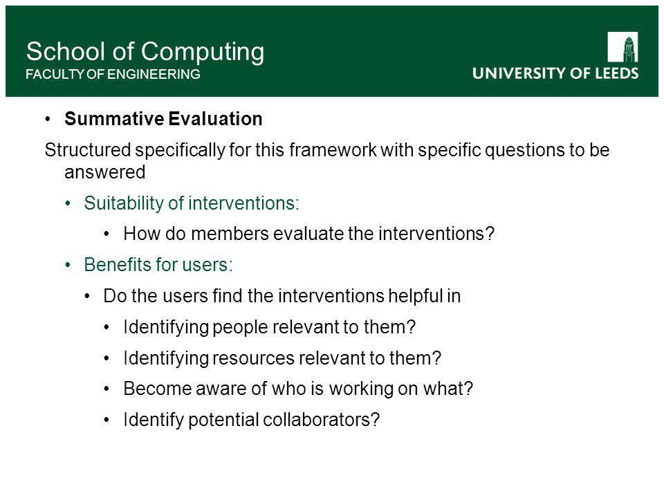 Summative Evaluation Structured specifically for this framework with specific questions to be answered Suitability of interventions: How do members evaluate the interventions.