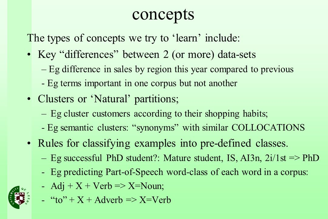 concepts The types of concepts we try to learn include: Key differences between 2 (or more) data-sets – Eg difference in sales by region this year com