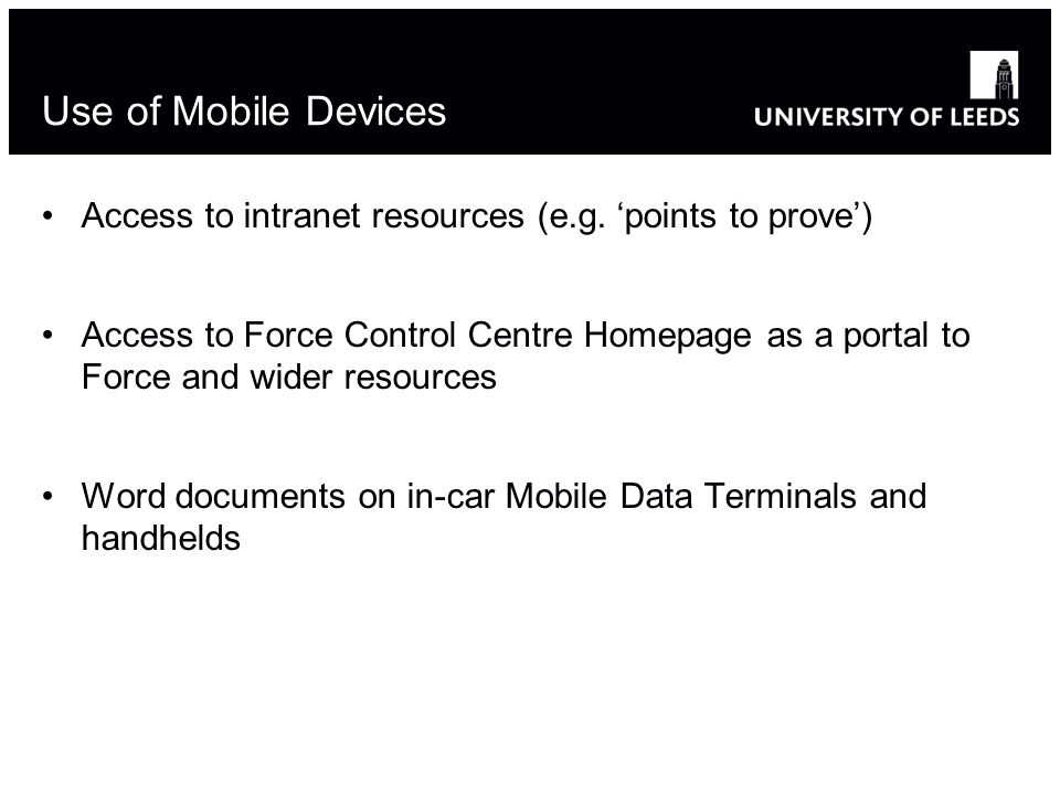 Use of Mobile Devices Access to intranet resources (e.g.