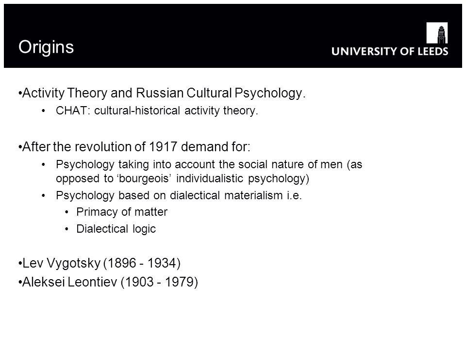 Activity Theory and Russian Cultural Psychology. CHAT: cultural-historical activity theory.