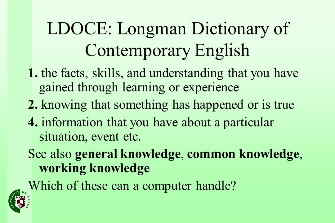 LDOCE: Longman Dictionary of Contemporary English 1.