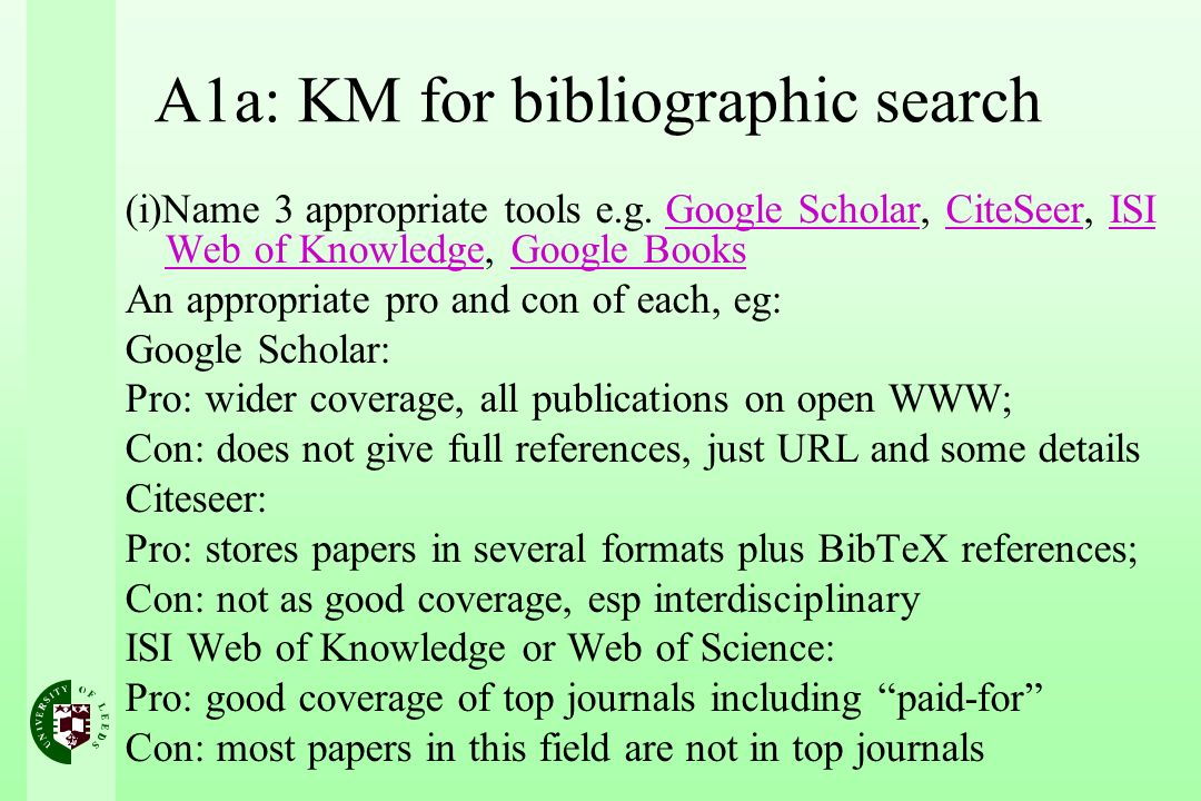 A1a: KM for bibliographic search (i)Name 3 appropriate tools e.g.