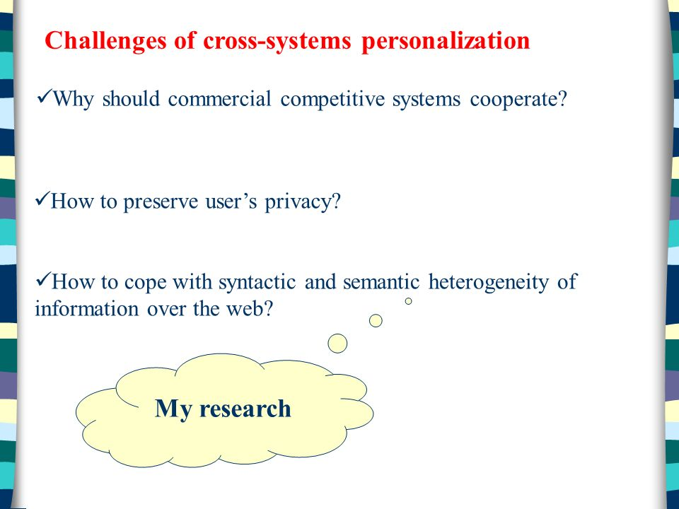 Challenges of cross-systems personalization Why should commercial competitive systems cooperate.