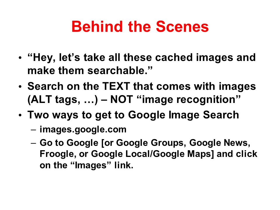 Behind the Scenes Hey, lets take all these cached images and make them searchable.