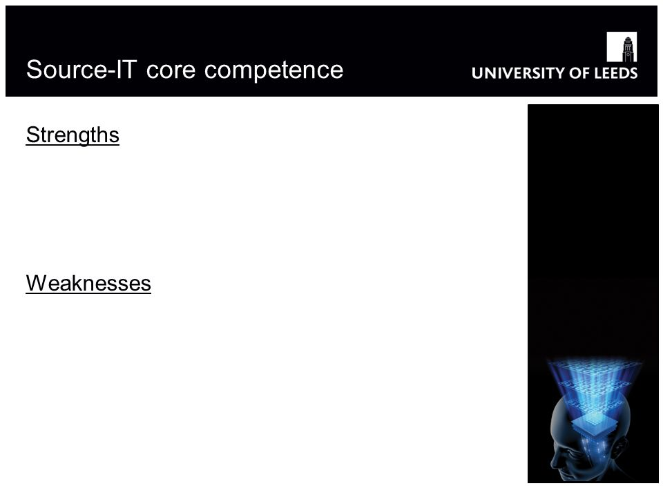 Source-IT core competence Strengths Weaknesses