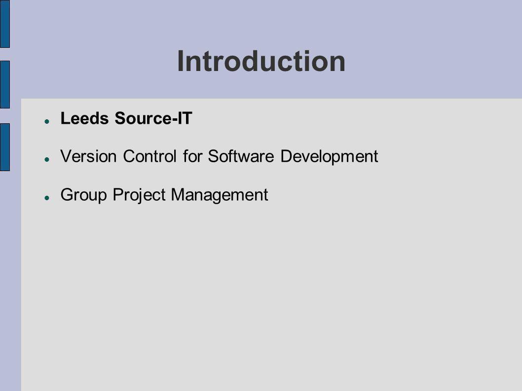 Group Project Management Leeds Source-IT Version Control for Software Development Group Project Management