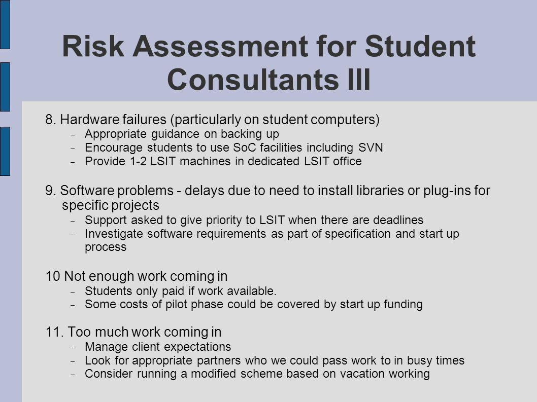 Risk Assessment for Student Consultants III 8.