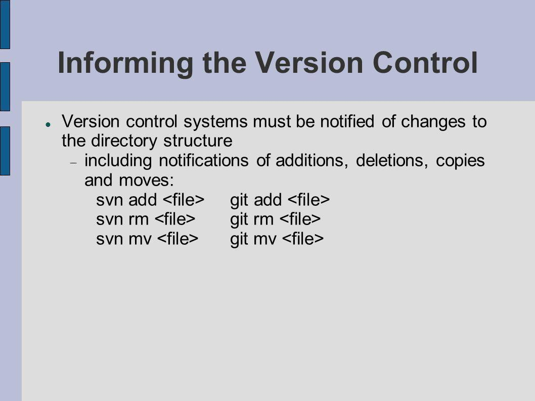 Pushing Changes To share changes made to the local copy with other developers, the changes must be uploaded to the central repository: svn commit [-m Explanation of changes] git commit [-a Explanation of changes] Updating the local copy with the latest changes in the repository.