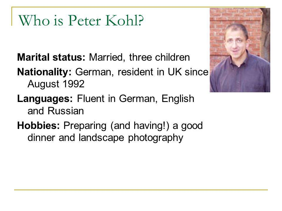Who is Peter Kohl.