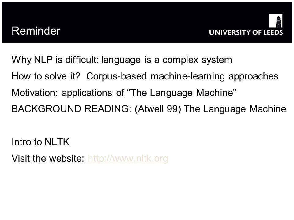 Reminder Why NLP is difficult: language is a complex system How to solve it.