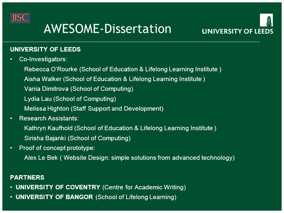 AWESOME-Dissertation UNIVERSITY OF LEEDS Co-Investigators: Rebecca ORourke (School of Education & Lifelong Learning Institute ) Aisha Walker (School o