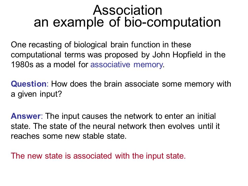 Answer: The input causes the network to enter an initial state. The state of the neural network then evolves until it reaches some new stable state. T