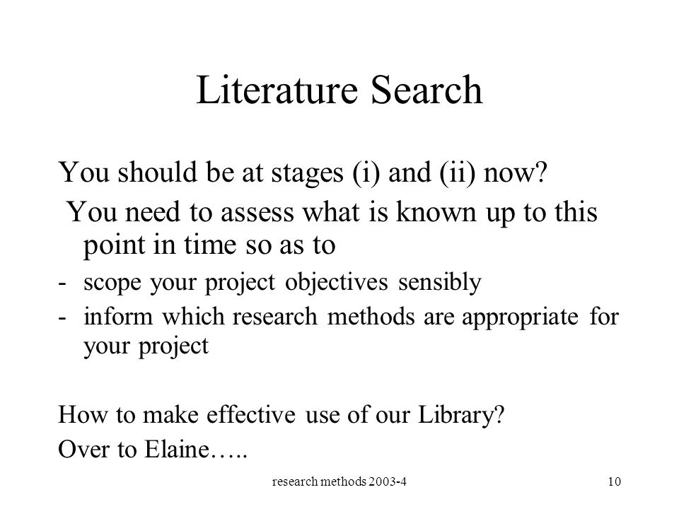 research methods 2003-410 Literature Search You should be at stages (i) and (ii) now.