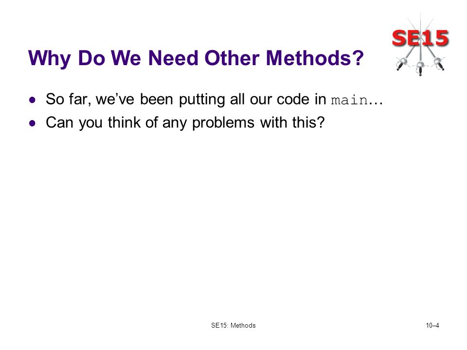 SE15: Methods10–4 Why Do We Need Other Methods.