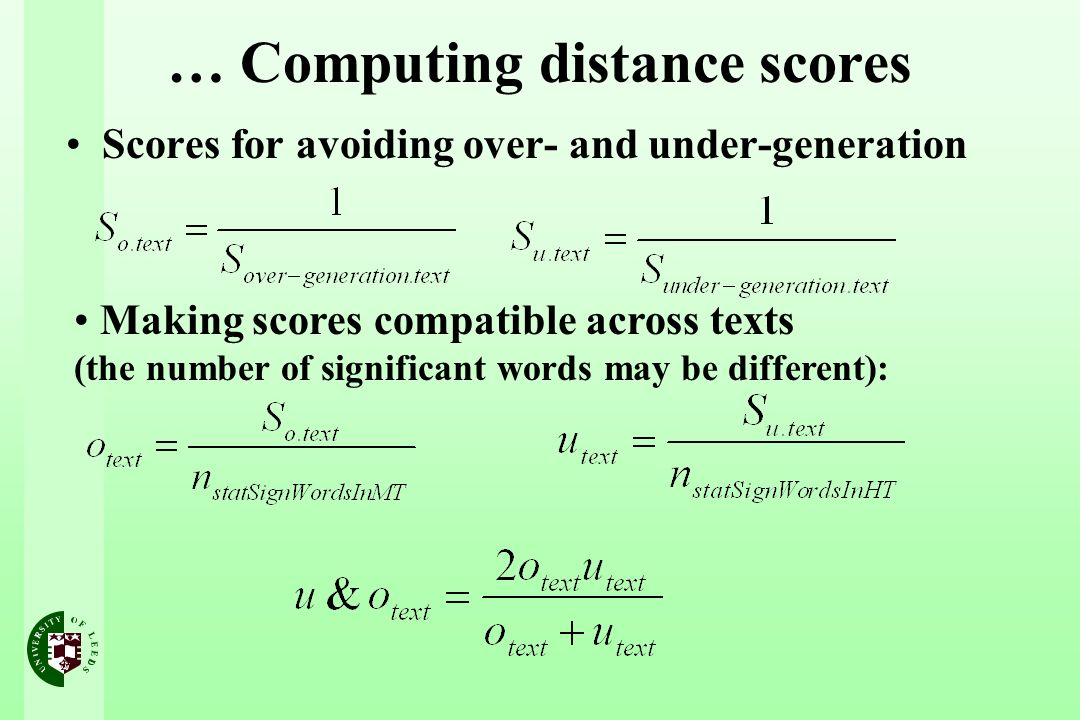 … Computing distance scores Scores for avoiding over- and under-generation Making scores compatible across texts (the number of significant words may be different):