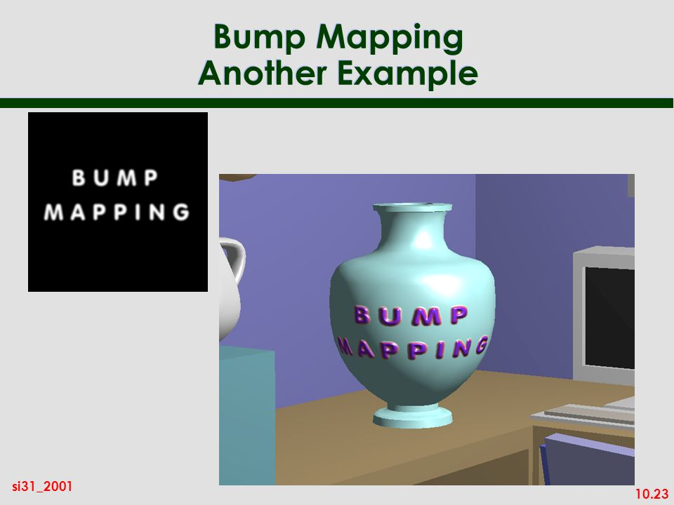 10.23 si31_2001 Bump Mapping Another Example