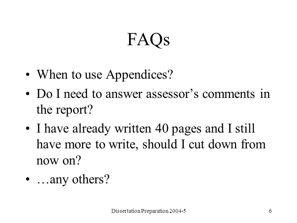 Dissertation Preparation 2004-56 FAQs When to use Appendices.