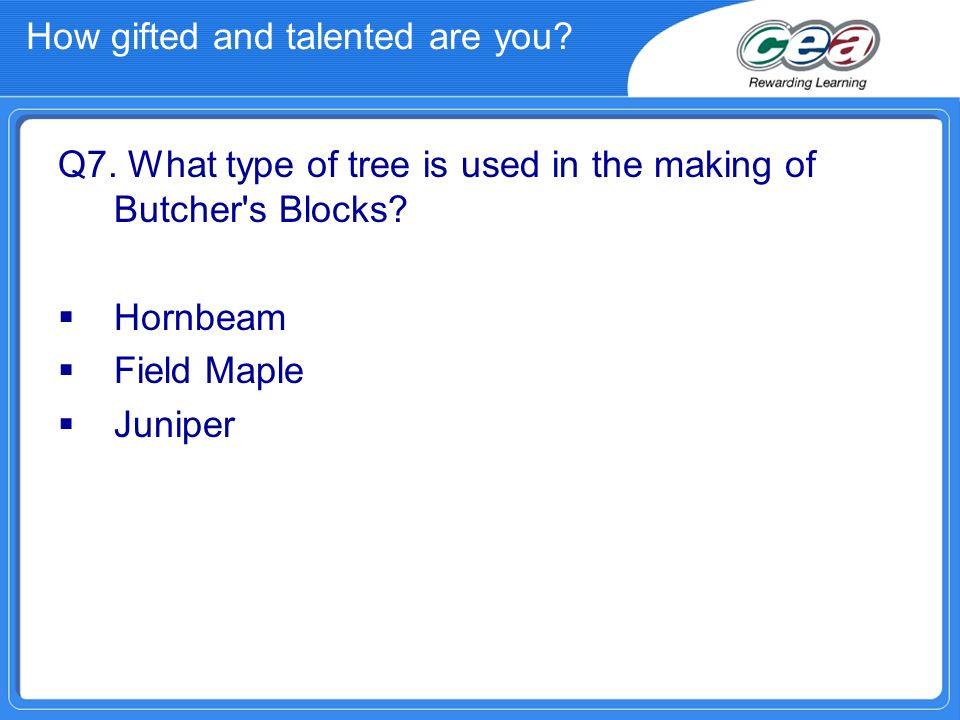 Answers Q1.Cherry Q2. more than 350 Q3. Yew Q4. 30 metres Q5.