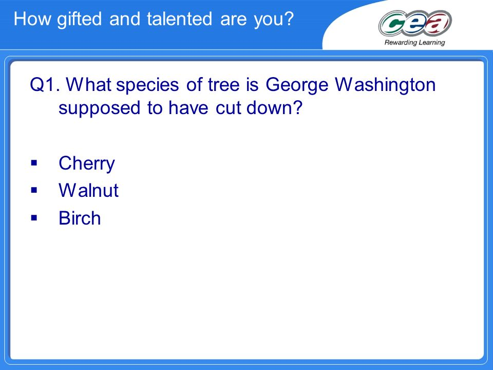 How gifted and talented are you.Q2. How many varieties of insects are supported by an oak tree.